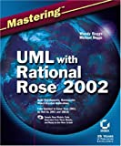 Mastering UML with Rational Rose 2002, Michael Boggs and Wendy Boggs, 0782140173