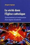 La vérité dans l'Eglise catholique : Contestations et restauration d'un régime d'autorité