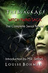 The Black Act: Witch Twins Saga the Complete Serial Novel Paperback
