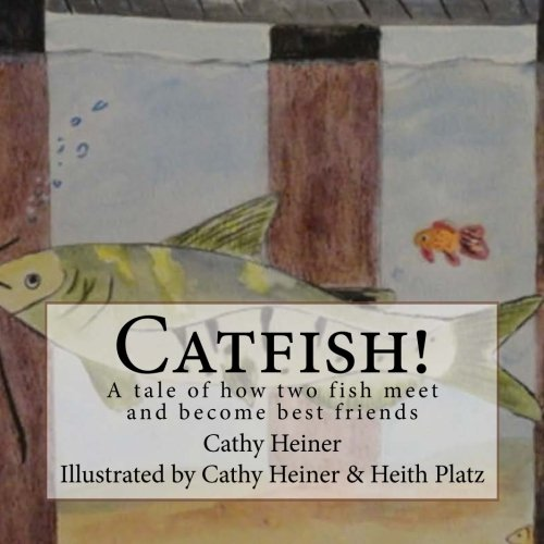 Catfish!: A tale of how two fish meet and become best friends. (Grad Platz)