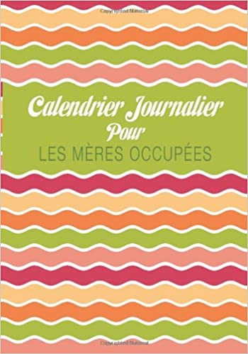 Téléchargement Calendrier Journalier pour les Mères Occupées pdf, epub ebook