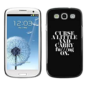 GagaDesign Phone Accessories: Hard Case Cover for Samsung Galaxy S3 - Curse A Little & Carry On