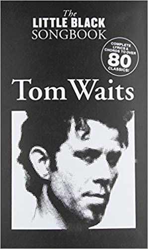 Hal Leonard Tom Waits - The Little Black Songbook (Chords