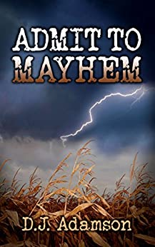 Admit to Mayhem: Lillian Dove Mystery (Book One) by [Adamson, D. J.]