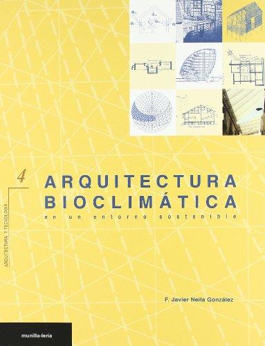 Descargar Libro Arquitectura Bioclimatica En Un Entorno Sostenible F. Javier Neila Gonzalez