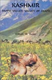 Kashmir : Happy Valley, Valley of Death, Baker, William W., 0964210177
