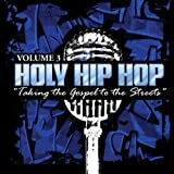 : Holy Hip Hop: Taking Gospel to the Streets 3