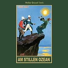 Am Stillen Ozean Hörbuch von Karl May Gesprochen von: Heiko Grauel
