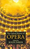 The Oxford History of Opera, , 0192840282
