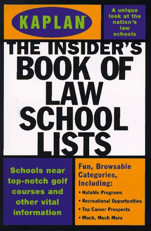 KAPLAN INSIDER'S BOOK OF LAW SCHOOL LISTS