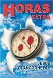 Horas Extras - el nuevo Cartel, Jesus Blancornelas, 140008475X