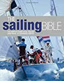 img - for The Sailing Bible: The Complete Guide for All Sailors from Novice to Experienced Skipper book / textbook / text book