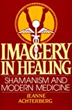 Imagery in Healing, Jeanne Achterberg, 0394730313