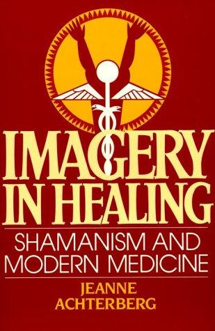 Imagery in Healing por Jeanne Achterberg