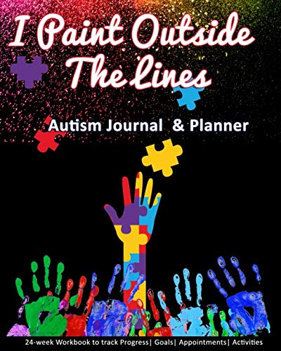 I Paint Outside The Lines: Autism Journal