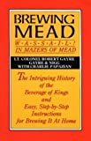 Brewing Mead, Robert Gayre and Charlie Papazian, 0937381004