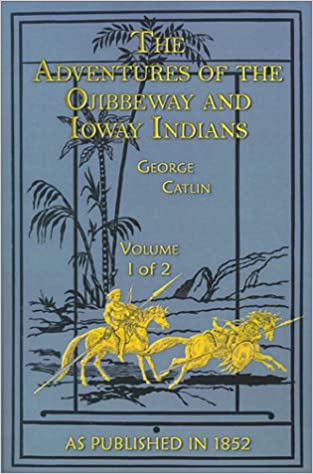 Read online The Adventures of the Ojibbeway and Ioway Indians: In England, France, and Belgium Volume I (v. I) PDF, azw (Kindle), ePub, doc, mobi