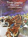 Three Lives for the Czar, Stephanie Plowman, 0395070325