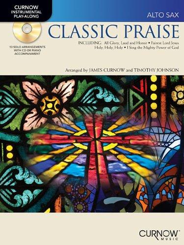 - Classic Praise: E Flat Alto Saxophone (Curnow Instrumental Play-Along)