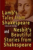 img - for Lamb's Tales from Shakespeare (Complete and Unabridged) and Nesbit's Beautiful Stories from Shakespeare book / textbook / text book