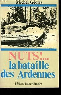 Nuts ! : la bataille des ardennes par Michel Géoris