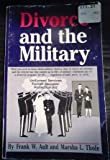 Divorce and the Military, Frank W. Ault and Marsha L. Thole, 0963985000
