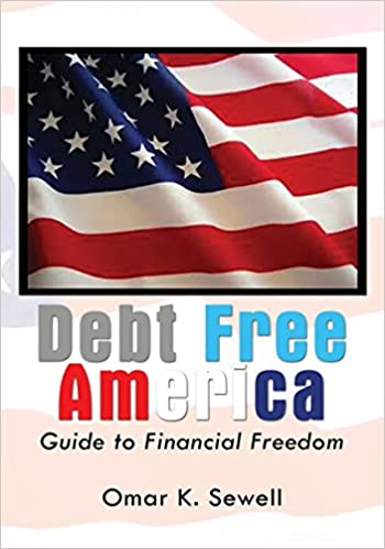 Debt Free America:Guide to Financial Freedom