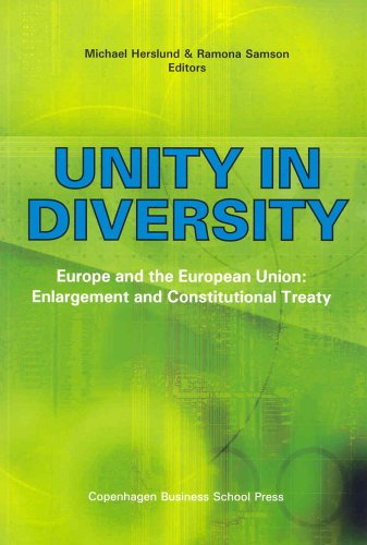 Unity in Diversity: Europe and the European Union: Enlargement and Constitutional Treaty