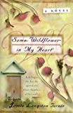 Some Wildflower in My Heart, Jamie L. Turner, 1556614934