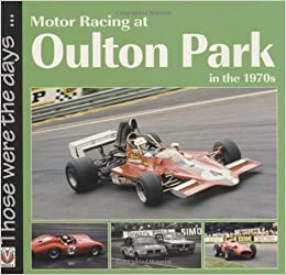 Motor Racing at Oulton Park in the 1970s (Those Were the Days ... )