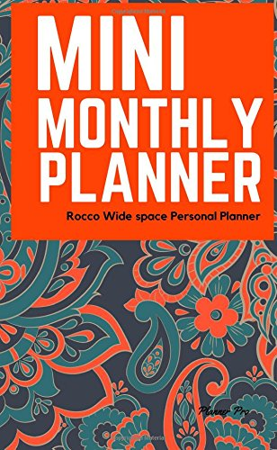 Rocco Mini Monthly Planner: Wide space Personal Planner/At a glance large Planner/Day Planner and Organizer/ Personal Organizer and Planner (Mini Personal Planner/Functional Wide space Planners) PDF