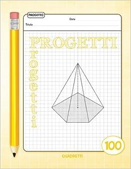 Progetti - Quaderno - Quadretti - 100 Schede: Quaderno per ...