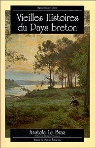 Vieilles Histoires du Pays Breton par Anatole Le Braz