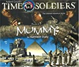 Time Soldiers - Mummy, Kathleen Duey, 1929945507