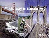 All the Way to Lincoln Way: A Coast to Coast Bicycle Odyssey