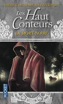 Les Haut-Conteurs, Tome 5 : La mort noire par McSpare