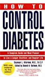 How to Control Diabetes, Seymour L. Alterman, 0345421582