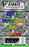 ERP : A-Z Implementer's Guide for Success, Travis Anderegg, 0970035217