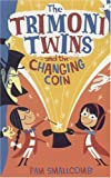 The Trimoni Twins and the Changing Coin, Pam Smallcomb, 1582349894