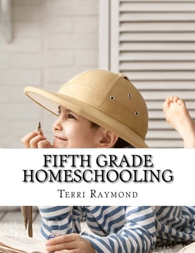 Fifth Grade Homeschooling: (Math, Science and Social Science Lessons, Activities, and Questions)