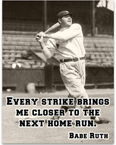 Babe Ruth - Every Strike - 11x14 Unframed Art Print - Great Boys/Girls Room Decor and Gift for Baseball Fans