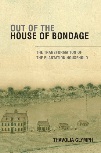 Out of the House of Bondage: The Transformation of the Plantation Household cover