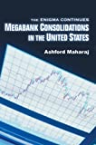 Megabank Consolidations in the United States, Ashford Maharaj, 0595814190