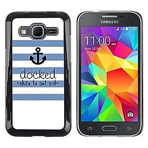 FECELL CITY // Duro Aluminio Pegatina PC Caso decorativo Funda Carcasa de Protección para Samsung Galaxy Core Prime SM-G360 // Seaman Ships Anchor Quote