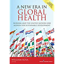 A New Era in Global Health: Nursing and the United Nations 2030 Agenda for Sustainable Development