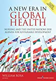 img - for A New Era in Global Health: Nursing and the United Nations 2030 Agenda for Sustainable Development book / textbook / text book