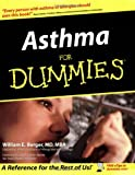 Asthma for Dummies®, William E. Berger, 0764542338