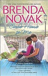 Come Home to Me (A Whiskey Creek Novel Book 6)