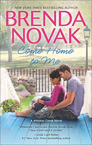 Come Home to Me (A Whiskey Creek Novel Book 6) by [Novak, Brenda]