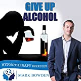 Give Up Alcohol Self Hypnosis CD - Hypnotherapy CD to Make a Difference. Stop Drinking Hypnosis CD